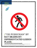 """""""THE PEDESTRIAN"""" BY RAY BRADBURY: DIFFERENTIATED LESSON PLANS"""