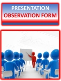 **THIS FORM IS A MUST** PRESENTATION OBSERVATION FORM FOR ALL GRADES