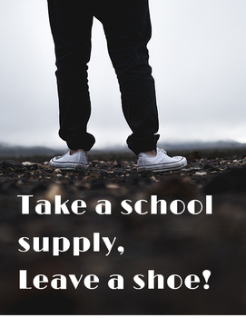"""Take a school supply, leave a shoe!"" Poster"