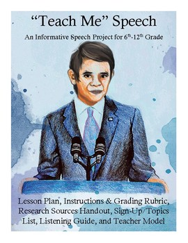 """""""Teach Me"""" Speech -Informative Speech with Model, Grading Rubric, LP, and more!"""