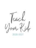 """""""Teach Your Kids"""" Lesson Planner 2020-2021"""