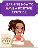 """Positive Attitude -Learning a positive attitude""  lesson,"