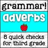 Adverbs - Exit Ticket/Bell Ringers - 3rd Grade Grammar Assessments
