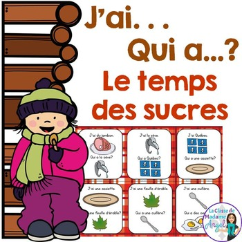"""Temps des sucres"" Themed Vocabulary Game in French - J'ai"