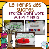 """Temps des sucres"" Themed Word Work Activity Mats in French"
