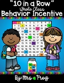 """""""Ten in a Row"""" Whole Classroom Behavior Management Incentive"""