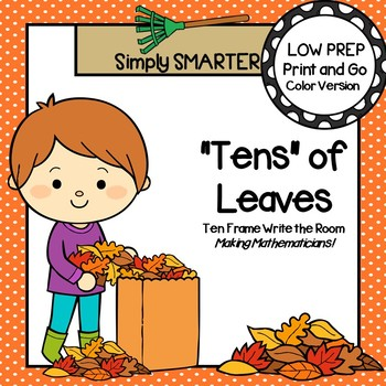 """Tens"" of Leaves:  LOW PREP Fall Leaves Themed Ten Frame Write the Room"