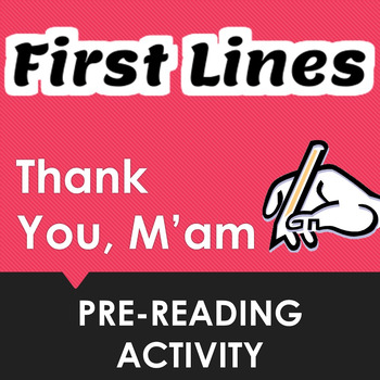 """""""Thank You, M'am"""" First Lines Pre-reading Activity"""