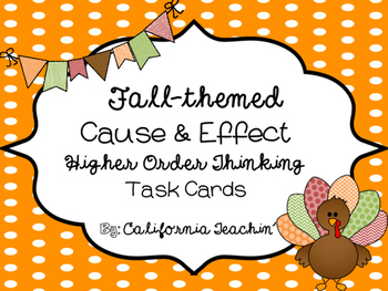 {Thanksgiving} Higher Order Thinking Cause & Effect Task Cards
