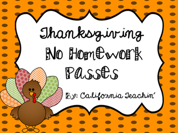 {Thanksgiving} No Homework Passes