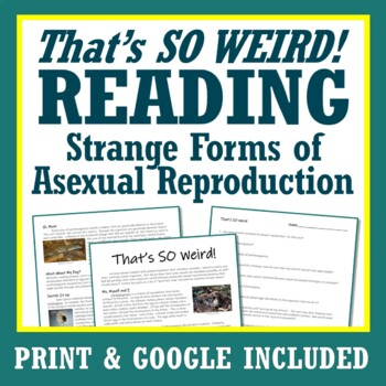 """That's SO Weird"" Strange Asexual Reproduction Types Reading Activity MS-LS3-2"