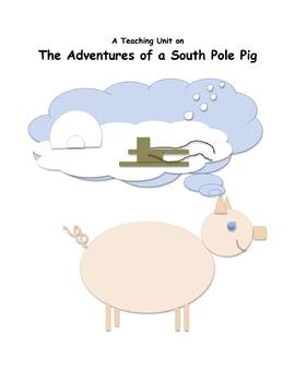 """The Adventures of a South Pole Pig"" Unit: Activities, Q & A, Voc, Writing Ideas"