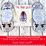"""The Bad Seed"" Seed-Surprise: Growth Mindset / Be a Good S"