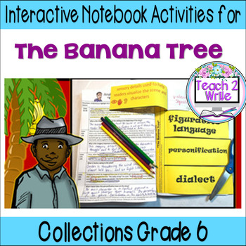 """The Banana Tree"" Interactive Notebook ELA HMH Collections 3 Gr. 6"