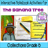 """The Banana Tree"" Interactive Notebook ELA Collections 3 Gr. 6"