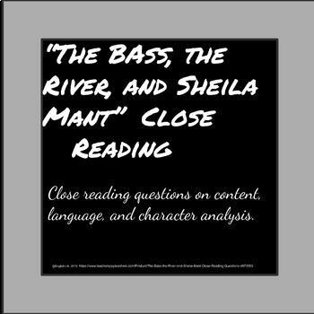 """The Bass, the River, and Sheila Mant""  Close Reading Questions"