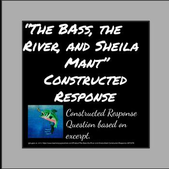 """""""The Bass, the River and Sheila Mant"""" - Constructed Response"""