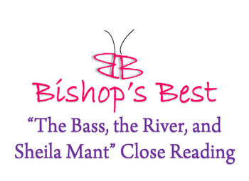 """""""The Bass, the River, and Sheila Mant"""" by Wetherell Close Reading Questions"""