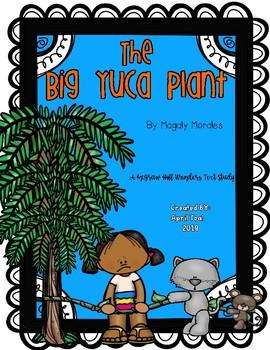"""The Big Yuca Plant"" A McGraw Hill Wonders Text Study"