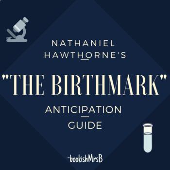 """The Birthmark"" by Nathaniel Hawthorne anticipation guide"