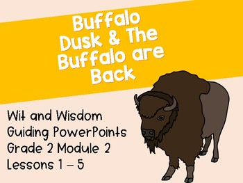 'The Buffalo Are Back' Wit and Wisdom Guiding PowerPoints (Module 2 Lessons 1-5)
