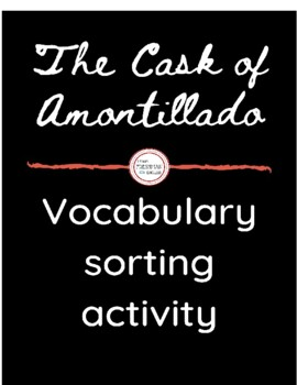 """The Cask of Amontillado"" Vocabulary Sort"