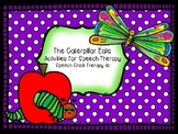 """The Caterpillar Eats"" Activities for Speech Therapy"