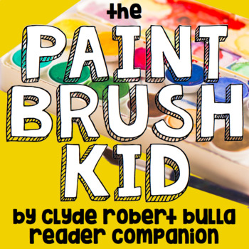 The Paint Brush Kid by Clyde Robert Bulla -Reader Response/Comprehension Journal