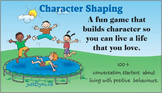 """The Character Shaping Game"""