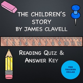 """""""The Children's Story"""" by James Clavell Reading Quiz and A"""