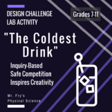 """The Coldest Drink""- Inquiry-Based Lab & Design Challenge"