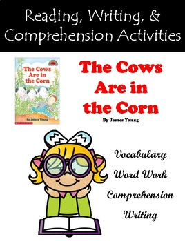"""The Cows Are in the Corn"" Reading, Writing, & Comprehension Activities"
