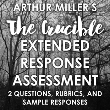 """""""The Crucible"""" Extended Response Assessment: 2 Questions, Rubrics, and Samples!"""