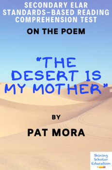 """""""The Desert Is My Mother"""" Poem by Pat Mora Reading Comprehension Test"""