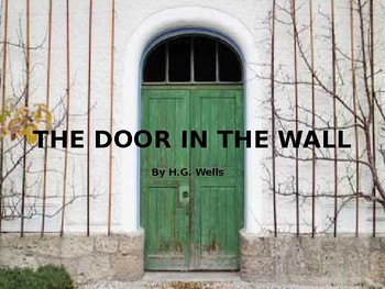 """""""The Door in the Wall"""" by H.G. Wells"""