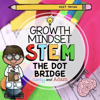 """The Dot"" Bridge Builder Growth Mindset STEM Activity"