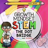"""The Dot"" Bridge Builder Growth Mindset STEM Activity"