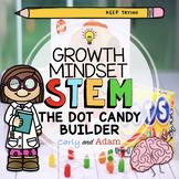 """The Dot"" Candy Builder Growth Mindset STEM Activity"