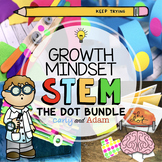 The Dot by Peter Reynolds Growth Mindset STEM Activities BUNDLE