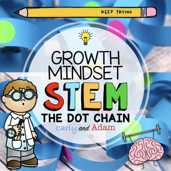 """""""The Dot"""" Paper Chain Growth Mindset STEM Activity"""