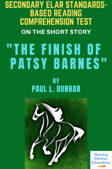 """""""The Finish of Patsy Barnes"""" by Paul L. Dunbar Multiple-Choice Reading Test"""