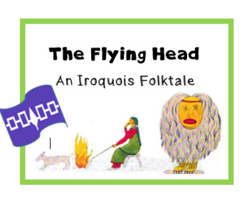 """The Flying Head"" an Iroquois folktale ; Native American legend ; printable"