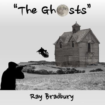 """The Ghosts"" by Ray Bradbury An Analysis"