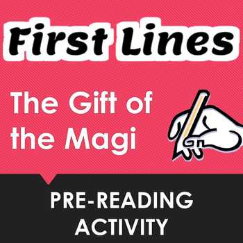 """""""The Gift of the Magi"""" First Lines Pre-reading Activity"""