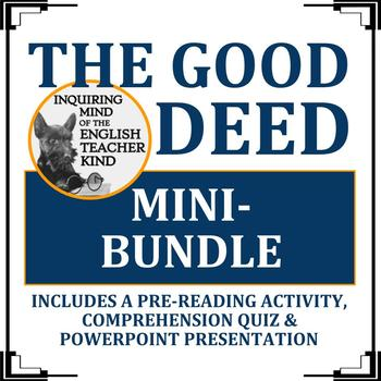 """The Good Deed"" by Pearl Buck Bundle (Pre-reading Activity"