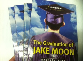 """""""The Graduation of Jake Moon"""" books, by Barbara Park - Lit"""