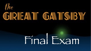 """""""The Great Gatsby"""" Final Exam (Multiple Choice/Matching/Es"""