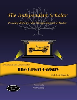 """""""The Great Gatsby"""" - Unit Study Guide by The Independent Scholar"""