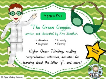 """""""The Green Goggles"""" by Kris Sheather - comprehension resources (Prep & Year 1)"""