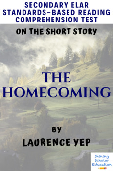 """""""The Homecoming"""" by Laurence Yep Multiple-Choice Reading Comprehension Test/Quiz"""